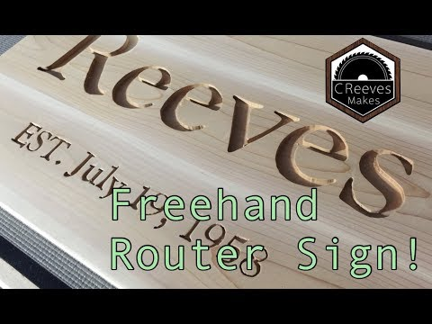 CReeves Makes A Wooden Name Sign With A Router (Freehand) Ep024