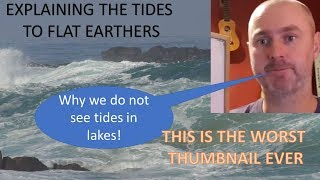 Explaining the tides to flat earthers