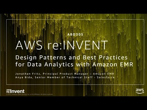 AWS re:Invent 2017: Design Patterns and Best Practices for Data Analytics with Amazo (ABD305)