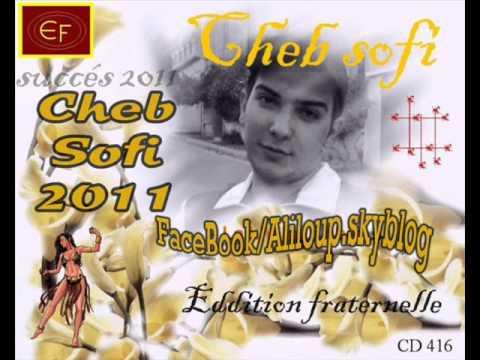 Cheb Sofi 2011 - Mal Hbibi Haya .wmv