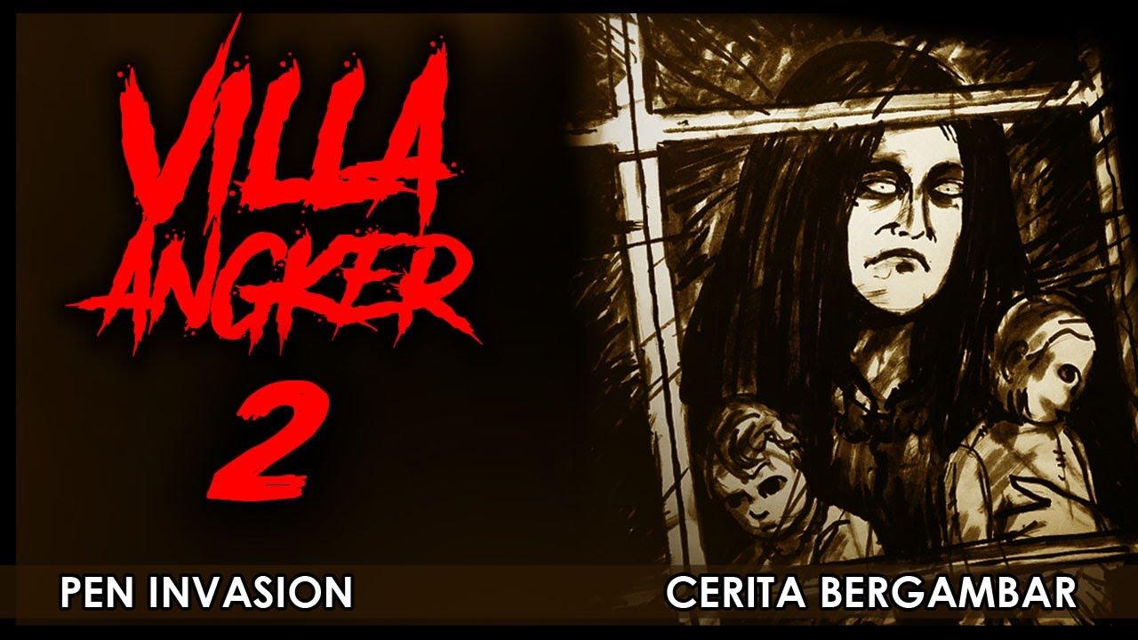 VILLA ANGKER 2 - Cerita Gambar - Cerita Bergambar
