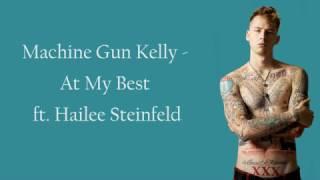 Machine Gun Kelly Ft. Hailee Steinfeld - At My Best  Lyrics