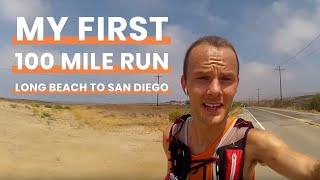 My First 100 Mile Run, Long Beach to San Diego | Ultra Running Marathons | How to Run 100 Miles?