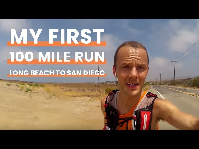 My First 100 Mile Run, Long Beach to San Diego | Ultra Running Marathons | How to Run 100 Miles?