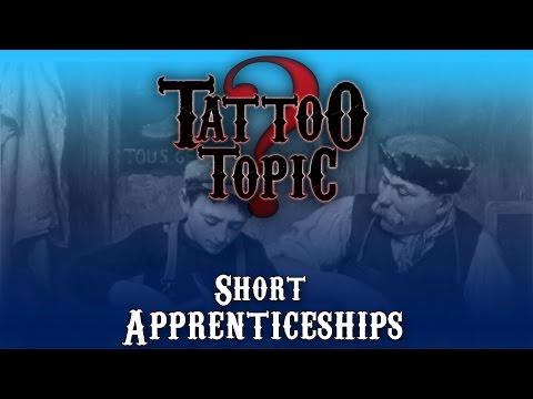 Tattoo Topic - Short Apprenticeship