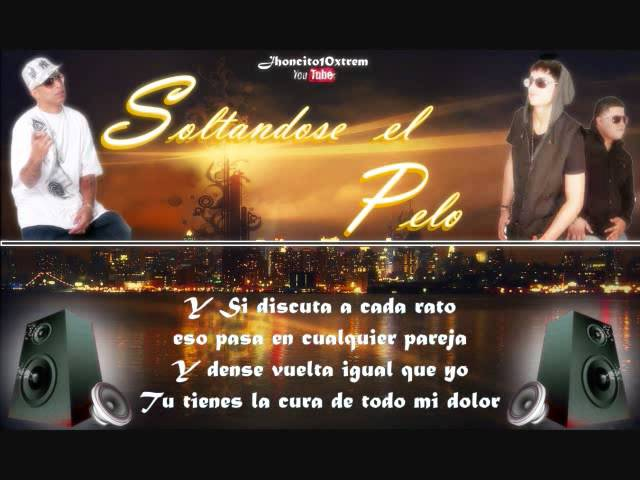 Soltandose el Pelo - Falsetto y Sammy ft Ñengo Flow - Letra Videos De Viajes