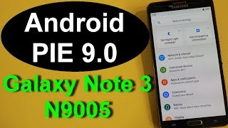 Android Pie 9.0 On Galaxy Note 3 Snapdragon