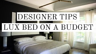 DESIGNER TIPS TO CREATE A LUX BED ON A BUDGET | LUX FOR LESS | BOLL AND BRANCH | LUXURY BEDROOM