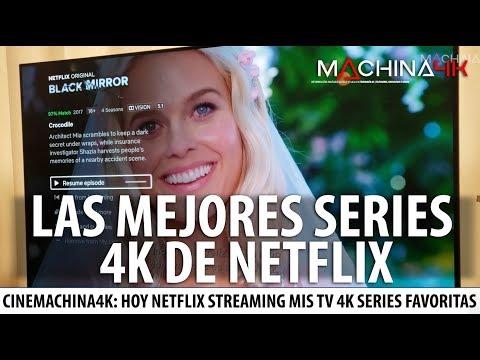 LAS MEJORES SERIES 4K DE NETFLIX PARA VER HOY | Mis series favoritas en Netflix UHD Streaming