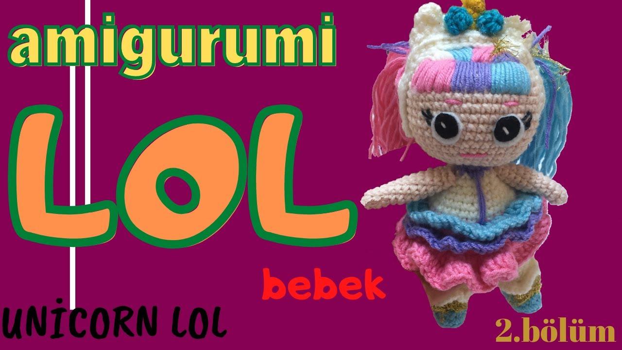 DIY Amigurumi AMIGURUM LOL BABY BUILDING #amgurumi ÖZGES ART ... | 720x1280