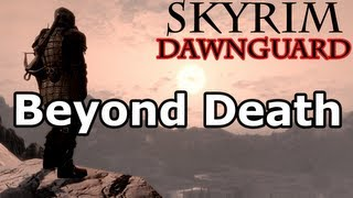 Skyrim: Beyond Death Quest/ Achievement (Dawnguard DLC Walkthrough)