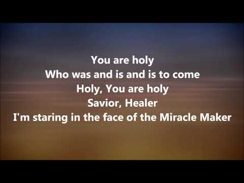 Miracle Maker - Kim Walker-Smith w/ Lyrics