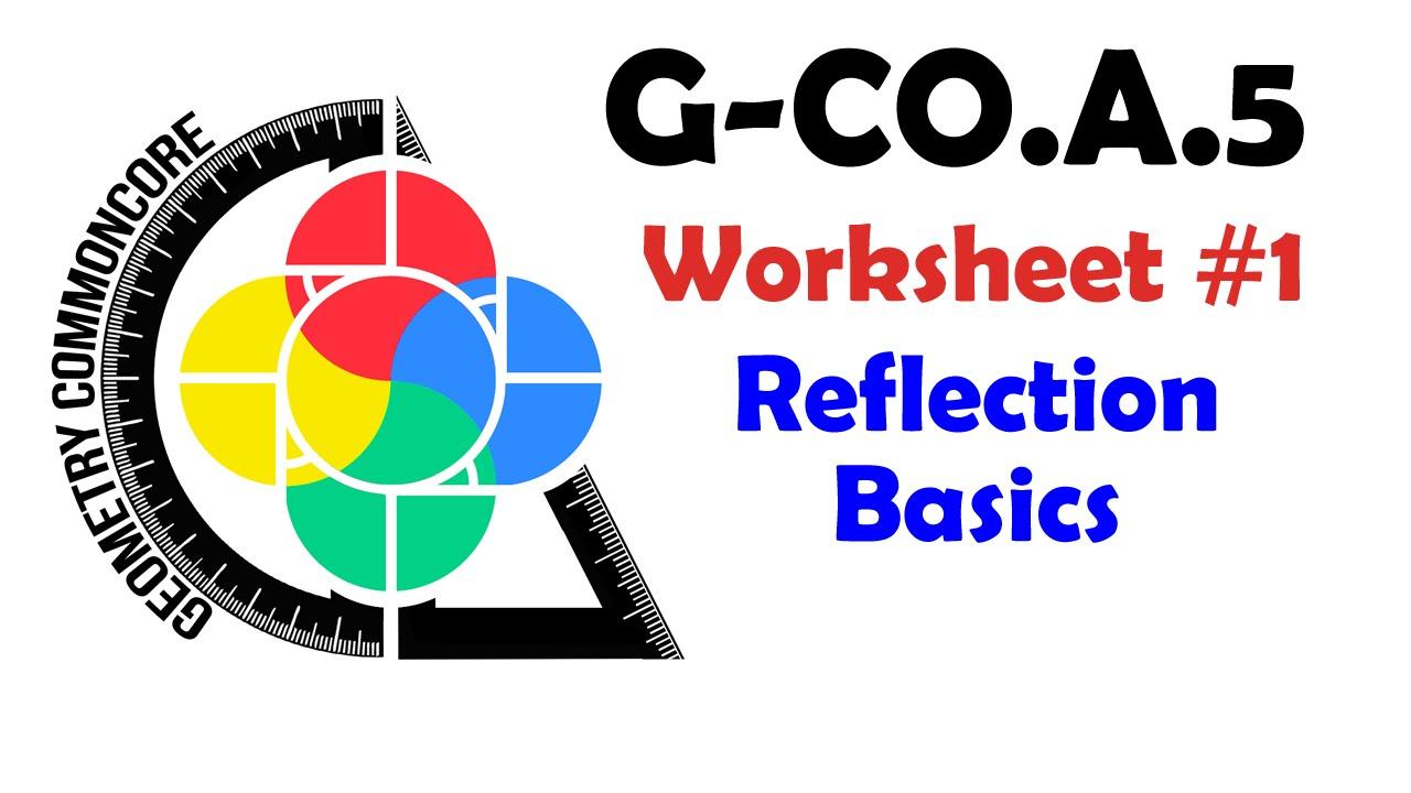 G-CO.A.5 Worksheet #1 - Reflection Basics