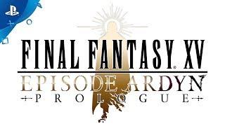 FINAL FANTASY XV: EPISODE ARDYN PROLOGUE - Teaser Trailer | PS4