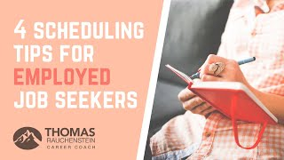 4 Scheduling Tips For Employed Job Seekers