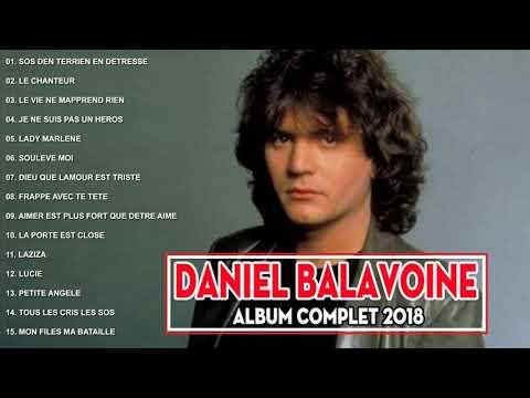 Daniel Balavoine Album Complet 2018 ♪ღ♫ Daniel Balavoine Best Of ♪ღ♫ Le Meilleurs Daniel Balavoine