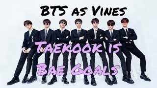 BTS as Vines - Taekook is Bae Goals