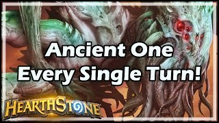 [Hearthstone] Ancient One Every Single Turn!
