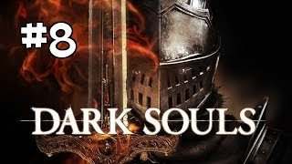 Let's Play Dark Souls [Sorcerer] (Gameplay/Walkthrough) [Part 8] - SEN'S FORTRESS