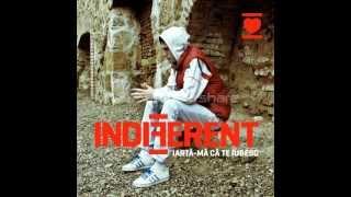 Indiferent feat Crisha - Doar tu si eu