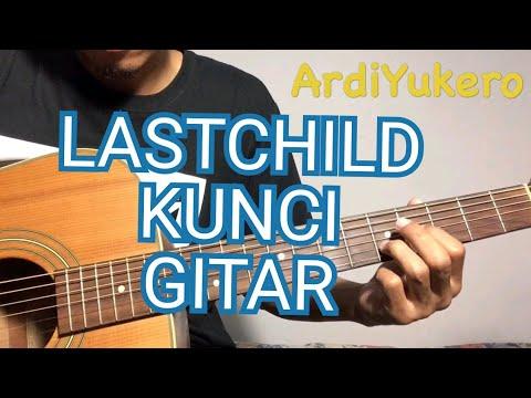 Belajar kunci gitar Lastchild - tak pernah ternilai