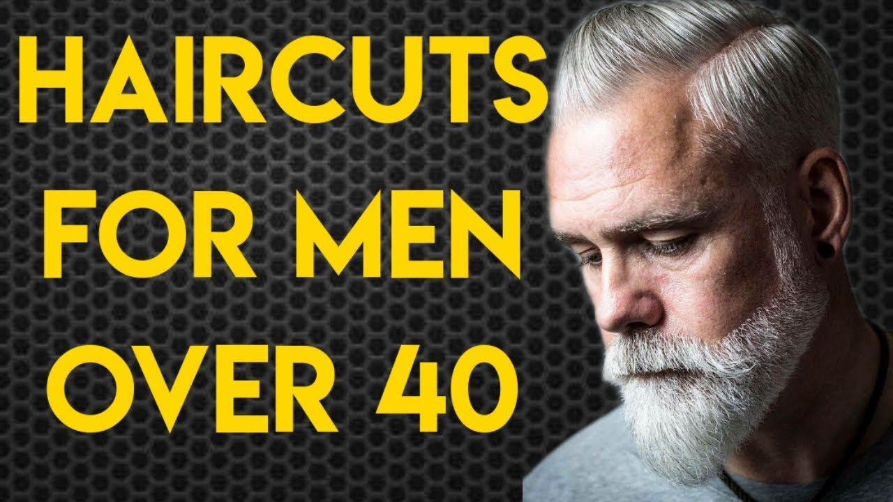 Best Hairstyles For Men Over 40 Mens Fashion Mens Style Youtube