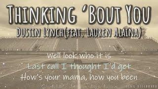 Dustin Lynch - Thinking 'Bout You (feat. Lauren Alaina) (Realtime Lyrics)