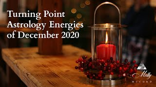 Turning Point Astrology Energies of December 2020 ~ Podcast