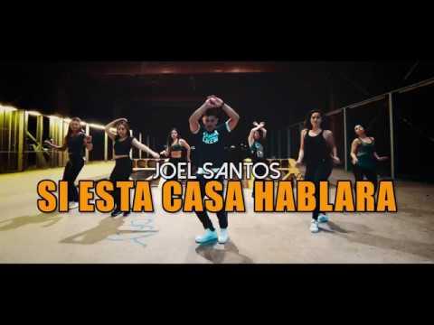 SI ESTA CASA HABLARA - Joel Santos (Coreografía ZUMBA) / LALO MARIN