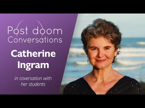 Catherine Ingram: Post-doom with Students (Kindness in Harsh Times)