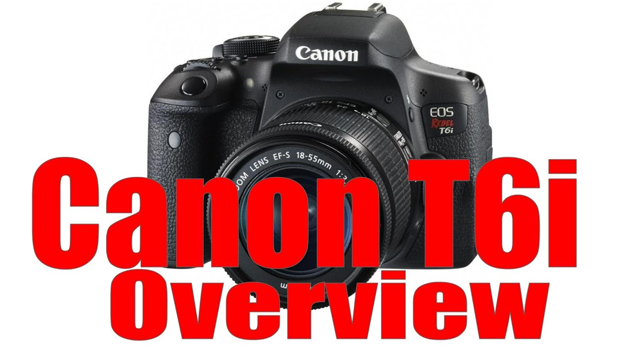 Canon Rebel T6i 750d Overview Training Tutorial Youtube