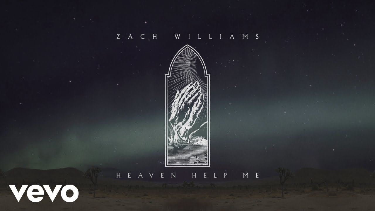 Zach Williams - Heaven Help Me (Official Lyric Video)