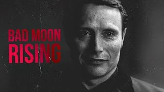 Hannibal || Bad Moon Rising