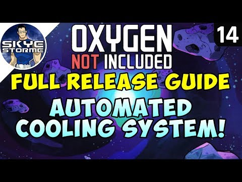 How To AUTOMATE Your COOLING SYSTEM - Oxygen Not Included  RELEASE GUIDE Gameplay Ep 14