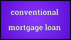 Conventional mortgage loan Meaning