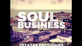 """Zetatas Pretuguez - """"Soul Business"""" Single 2015 (Audio)"""