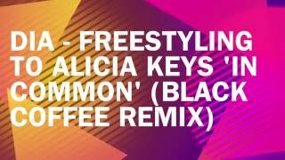 DIA - Freestyling to Alicia Keys