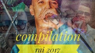 Compilation rai hbal REMIX 2017