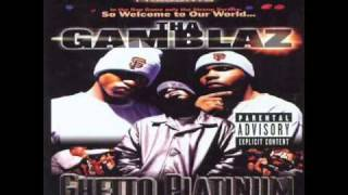 Ghetto Platinum      Tha Gamblaz ft. KILLA TAY, RAPPIN 4 TAY & JT THE BIGGA FIGGA