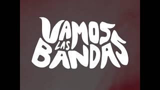 Vamos las bandas - 2018