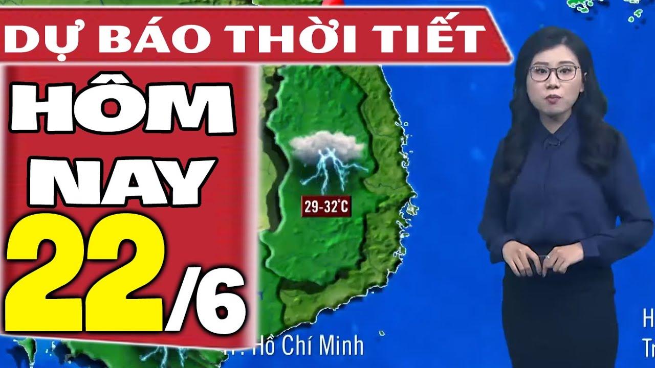 Dự báo thời tiết hôm nay mới nhất ngày 22/6/2020 | Dự báo thời tiết 3 ngày tới