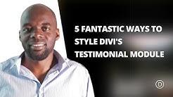 5 Fantastic Ways to Style Divi's Testimonial Module