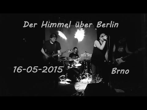 [FULL] Der Himmel über Berlin Live @ Brno, Czech Republic / 16.05.2015