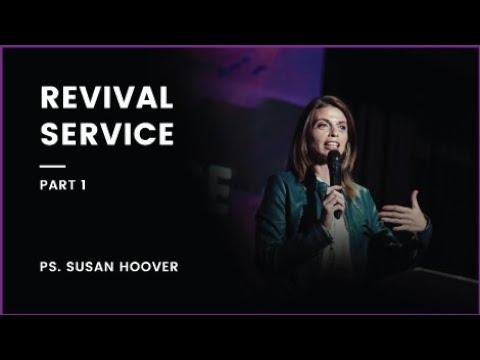 Revival Service - Part 1   Ps. Susan Hoover