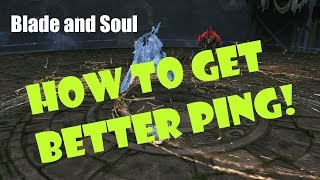 [Blade and Soul] How to Improve your Ping / Latency!