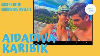 AIDAdiva Karibische Inseln ✅: AIDA Karibik Kreuzfahrt Reisevideo (AIDAperla)