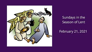 First Sunday in Lent: February 21, 2021