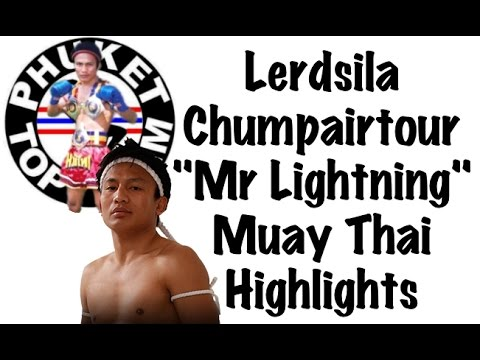 Lerdsila Chumpairtour Muay Thai Highlight Phuket Top Team