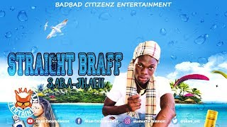 Saba-jhaeii - Straight Braff [Summer Braff Riddim] July 2018