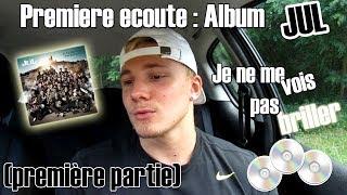 """PREMIÈRE ÉCOUTE ALBUM JUL """"JE NE ME VOIS PAS BRILLER"""" !! 💿 (première partie) thumbnail"""